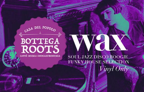 Wax – Bottega Roots